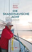 Die skandinavische Acht: Segeln mit KATHENA X (German Edition)