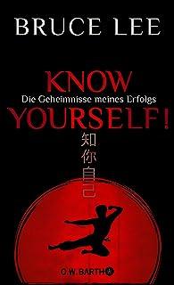 Know yourself!: Die Geheimnisse meines Erfolgs | Die Lebensw