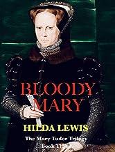 Bloody Mary: The Mary Tudor Trilogy: Book Three