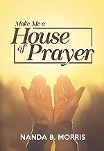 Make Me A House of Prayer