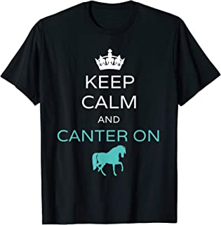 Keep Calm And Canter On Horseback Riding Horse Equestrian T-Shirt