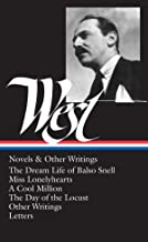 Nathanael West : Novels and Other Writings : The Dream Life of Balso Snell / Miss Lonelyhearts / A Cool Million / The Day ...
