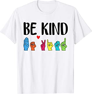 In A World Where You Can Be Anything Be Kind ASL T shirt