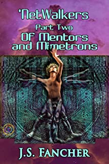 'NetWalkers Part Two: Of Mentors and Mimetrons (English Edition)