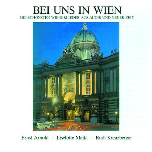 Bei Uns In Wien Die Schönsten Wienerlieder Aus Alter Und Neuer By