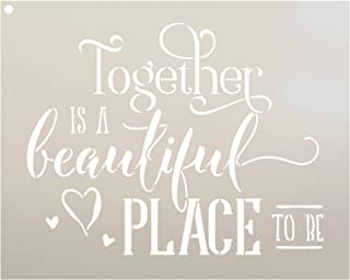 Together is A Beautiful Place Stencil by StudioR12 | Romantic Fun Word Art - Reusable Mylar Template | Painting, Chalk, Mixed Media | Use for Wall Art, DIY Home Decor - Select Size (10