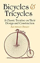 Bicycles & Tricycles: A Classic Treatise on Their Design and Construction (Dover Transportation)