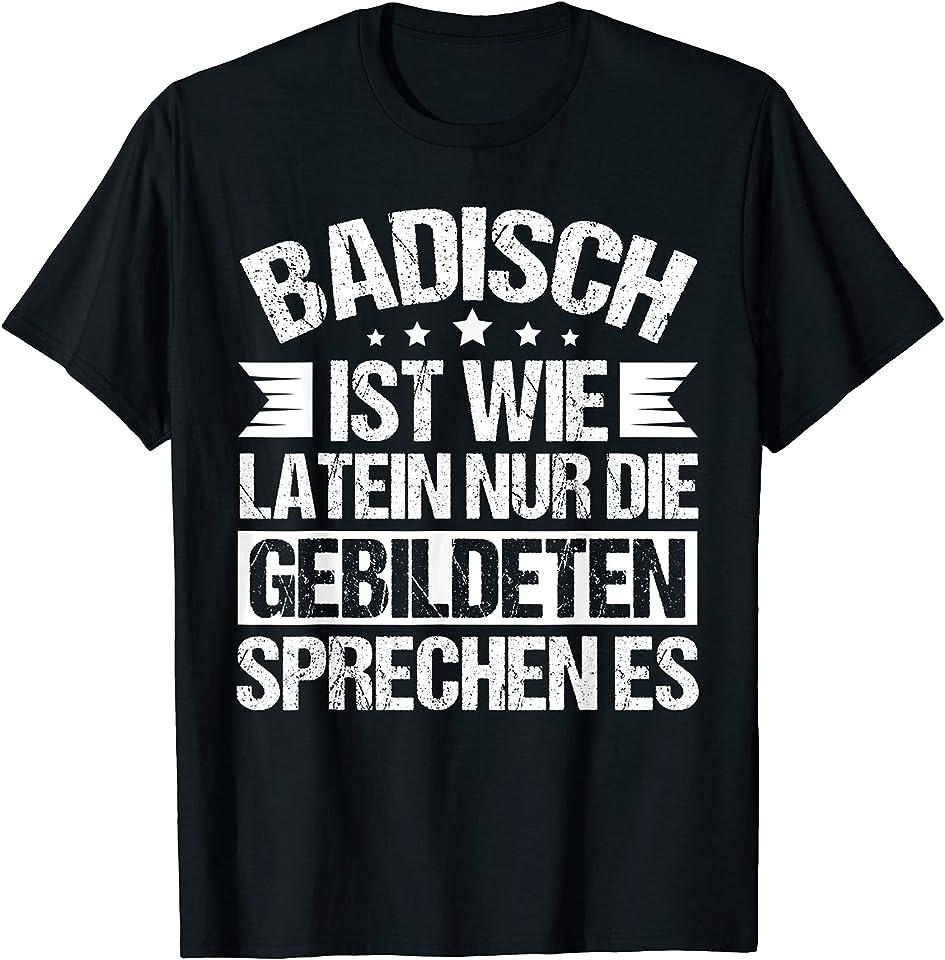 Badischer Spruch Alemannisch Für Badner Und Schwarzwälder T-Shirt