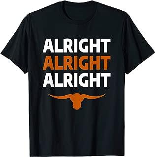 Texas Football Alright Alright Alright Long Horn T-Shirt