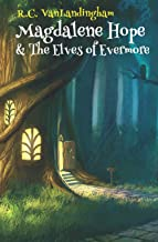 Magdalene Hope & The Elves of Evermore