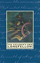 The Children's Own Longfellow: Illustrated