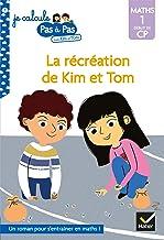 Kim et Tom Maths 1 Début de CP - La récréation de Kim et Tom (Premières lectures)