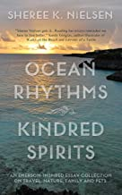 Ocean Rhythms Kindred Spirits: An Emerson-Inspired Essay Collection on Travel, Nature, Family and Pets