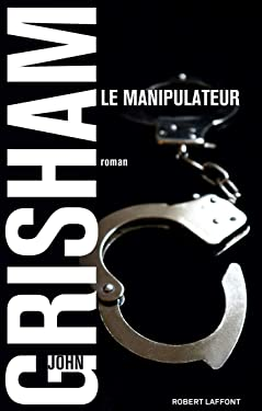 Le Manipulateur (Best-sellers) (French Edition)