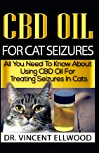 CBD Oil For Cat Seizures: All You Need To Know About Using CBD Oil For Treating Seizures In Cats