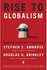 Rise to Globalism: American Foreign Policy Since 1938, Ninth Revised Edition Kindle Edition