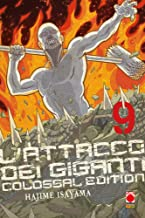 L'attacco dei giganti. Colossal edition (Vol. 9)