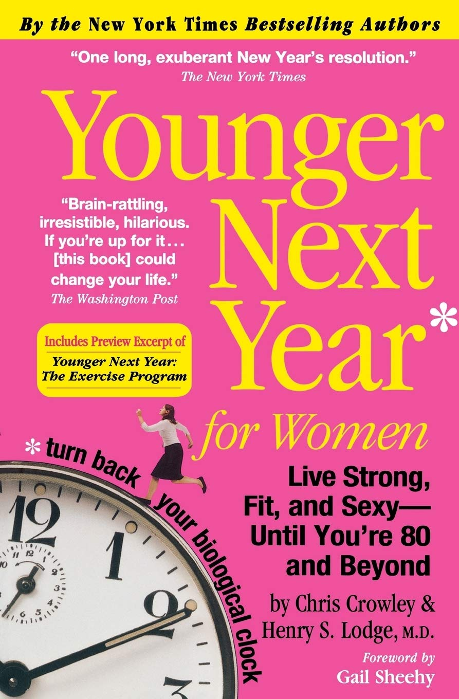 Download Younger Next Year For Women: Live Strong, Fit, And Sexy-until You're 80 And Beyond 