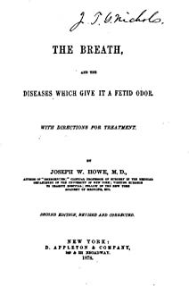 The Breath, and the Diseases which Give it a Fetid Odor (English Edition)