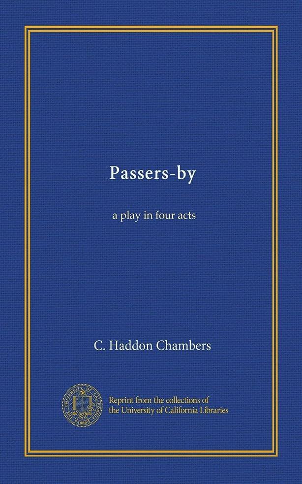 整理する露骨なそうでなければPassers-by: a play in four acts