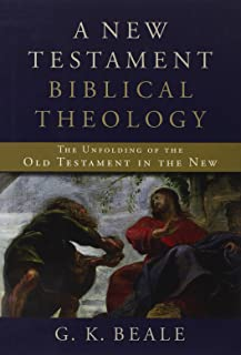 A New Testament Biblical Theology: The Unfolding of the Old Testament in the New
