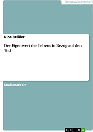 Der Eigenwert des Lebens in Bezug auf den Tod (German Edition)