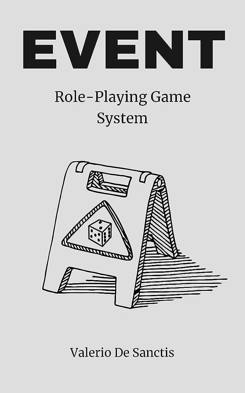 取得天才見習いEVENT: A Minimalistic Role-Playing Game System (RPG) (English Edition)