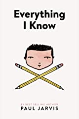 Everything I Know Kindle Edition