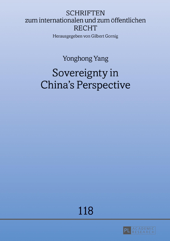 Sovereignty in Chinas Perspective (Schriften zum internationalen und zum öffentlichen Recht Book 118)