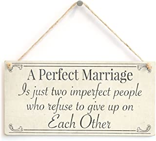 A Perfect Marriage Is just two imperfect people who refuse to give up on Each Other - Anniversary Gift Sign For Husband & Wife Wooden Hanging Sign 4
