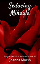 Seducing Mikayla (The Tongue Tied Club Bedtime Stories)