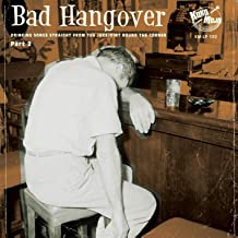 Bad Hangover: Drinking Songs Straight From the Jukejoint Around theCorner Part 2