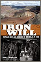 Iron Will: Cleveland-Cliffs and the Mining of Iron Ore, 1847-2006 (Great Lakes Books Series)
