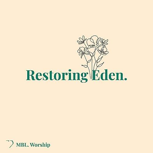 MBL Worship - Restoring Eden (2021)