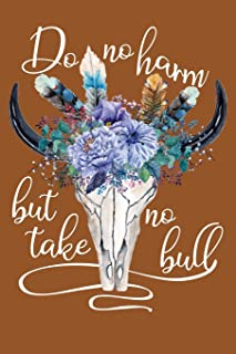 Do No Harm But Take No Bull: Journal Blank Lined Paper Notebook Floral Cow Skull Sugar Almond Brown