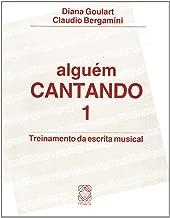 Alguém Cantando - Volume 1 Treinamento da Escrita -1ª Edição de Diana Goulart pela Pallas (2009)