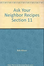 Ask Your Neighbor Recipes Section 11