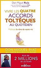 Livres Vivre les quatre accords toltèques au quotidien PDF