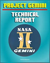Project Gemini: A Technical Summary and Report - Extraordinary Detail of the Spacecraft, Test Program, Flight Performance, Systems, Mission Planning, and ... of America's Second Manned Program