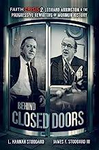 Faith Crisis Vol. 2 - Behind Closed Doors: Leonard Arrington & the Progressive Rewriting of Mormon History