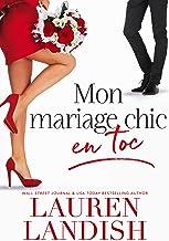 Mon mariage chic en toc (Série Chic et Toc t. 1)