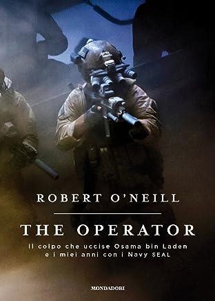 The operator. Il colpo che uccise Osana bin Laden e i miei anni con i Navy SEAL
