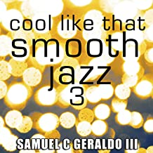 Cool Like That Smooth Jazz 3
