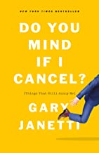 Do You Mind If I Cancel?: (Things That Still Annoy Me) (English Edition)