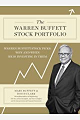 The Warren Buffett Stock Portfolio: Warren Buffett Stock Picks: Why and When He Is Investing in Them Kindle Edition