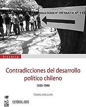 Contradicciones del desarrollo político chileno 1930-1990 (Spanish Edition)