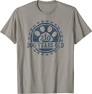 210 Dog Years Old, 30 in Human 30th Birthday Gift Idea T-Shirt
