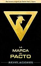 La Marca del Pacto: Revelaciones (Spanish Edition)