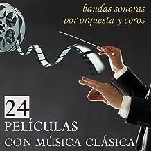 24 Películas con Música Clásica. Bandas Sonoras por Orquesta y Coros