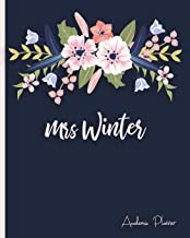 Mrs Winter Academic Planner: Personalized Planner Weekly and Monthly Calendar Schedule Organizer 2018 Aug 2019 July